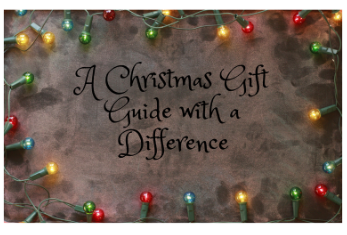 A Gift Guide with a Difference!